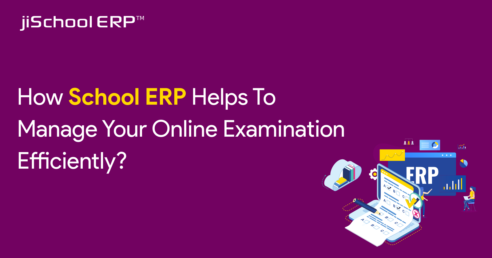 How School ERP Helps to Manage Your Online Examination Efficiently?