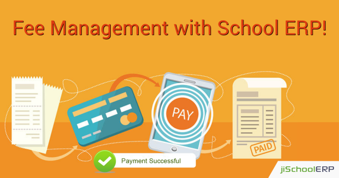 Make your Fee Management System Hassle-free and Accurate with School ERP!