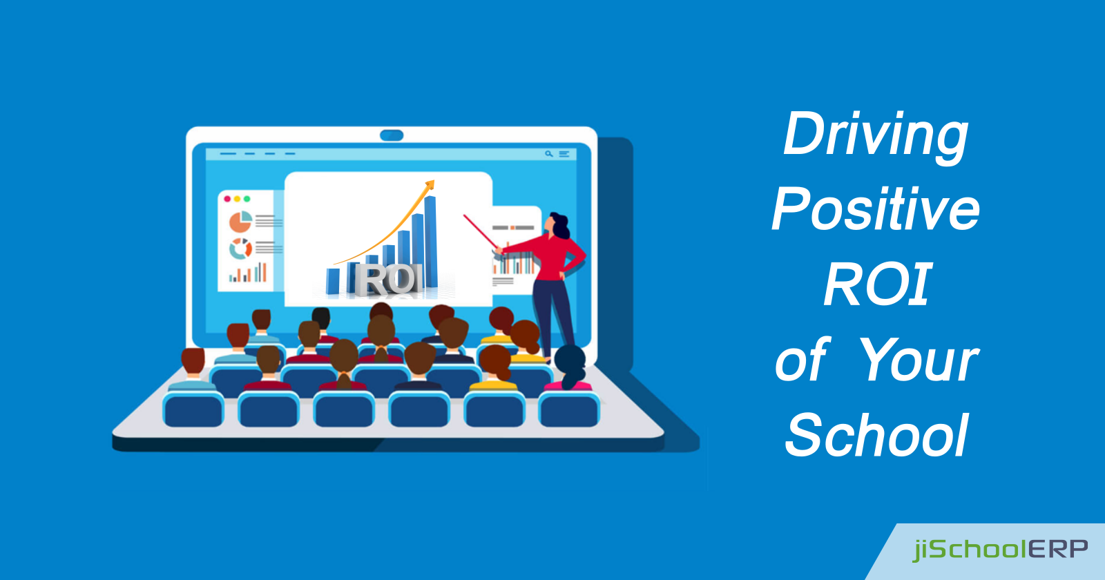 Can School ERP drive positive ROI for your School?