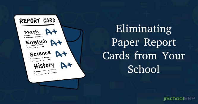 Eliminating Paper Report Cards from Your School