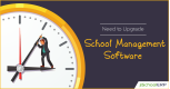 Signs Suggesting You Need to Upgrade Your School Management Software