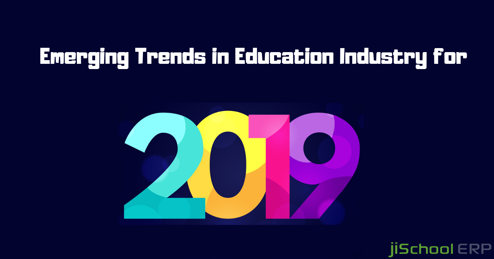 Emerging Trends in Education Industry to Expect in 2019