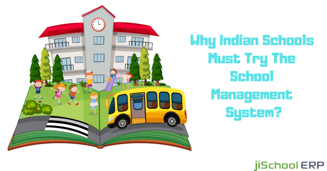 Why Indian Schools Must Try The School Management System?