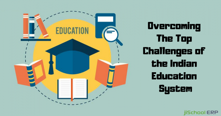 Top Challenges in the Indian Education System & Overcoming Them