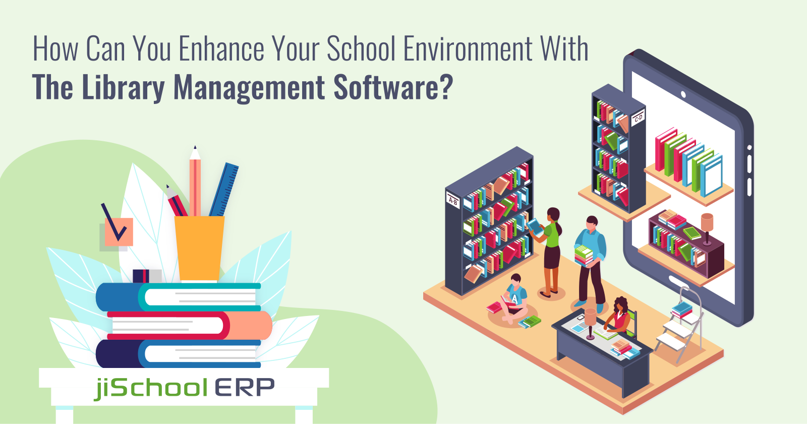 How Can You Enhance Your School Environment With The Library Management Software?
