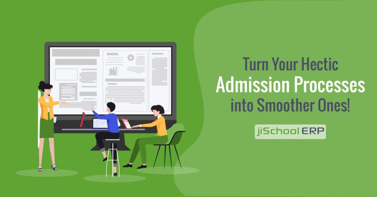 Turn Your Hectic Admission Processes Into Smoother Ones!