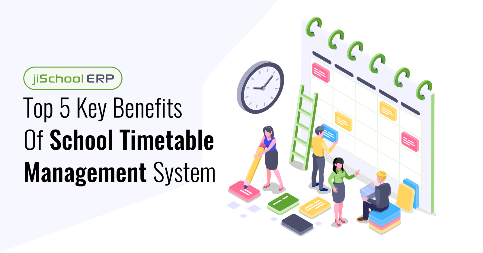 Top 5 Key Benefits Of School Timetable Management System