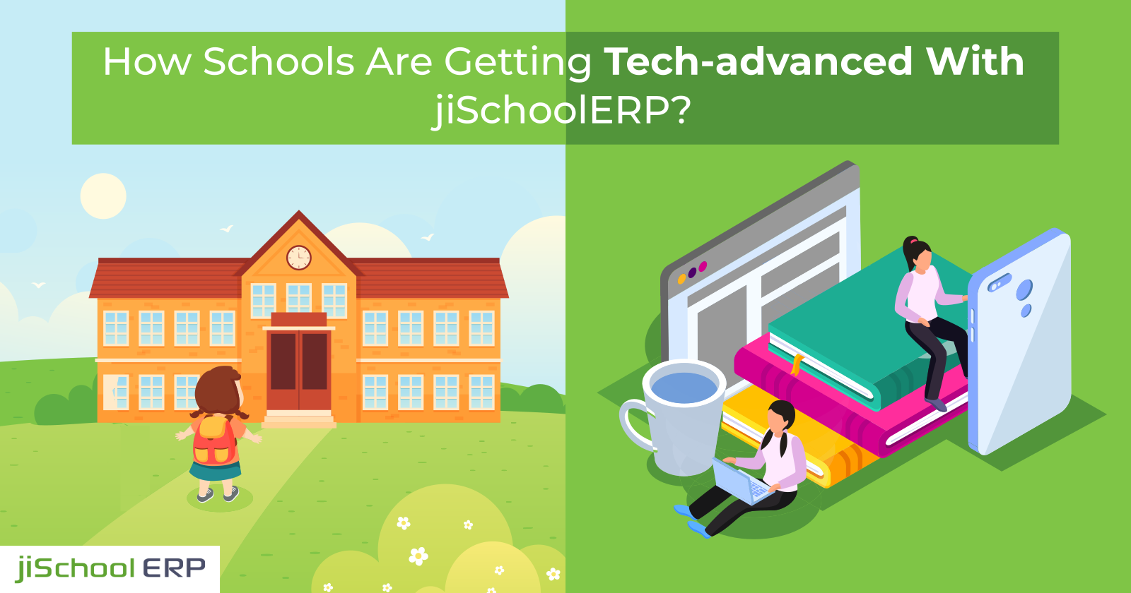 How Schools Are Getting Tech-advanced With jiSchoolERP?